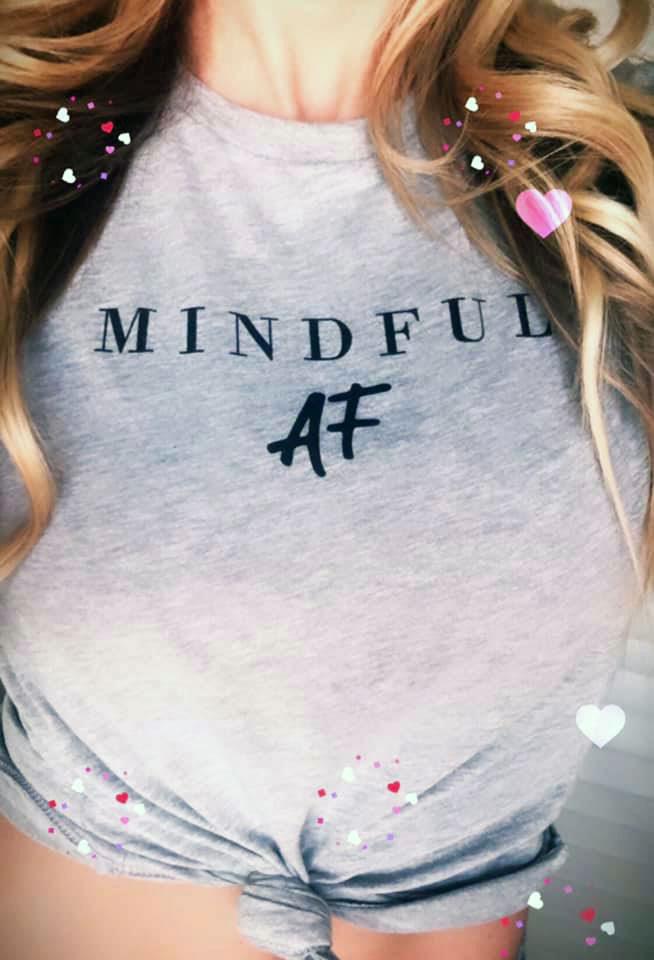 Mindful AF T-Shirt